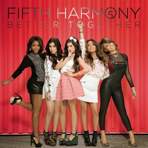 Fifth Harmony Better Together