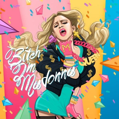 Madonna Bitch I'm Madonna