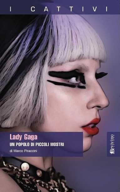 Lady Gaga Un Popolo di Piccoli Mostri