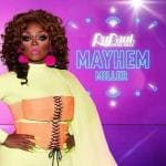 Mayhem Miller RuPauls Drag Race 10