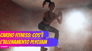 Cardio fitness: cos'è l'allenamento Plyojam