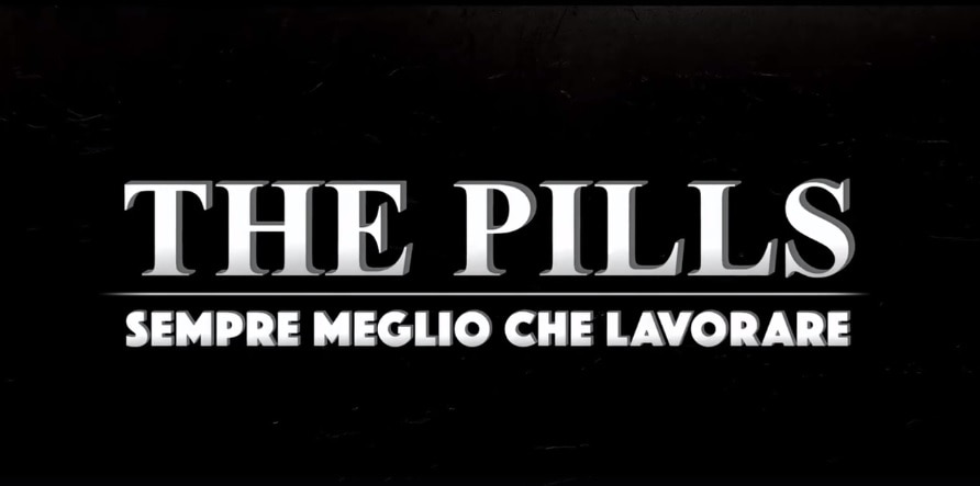 The Pills trailer Sempre meglio che lavorare
