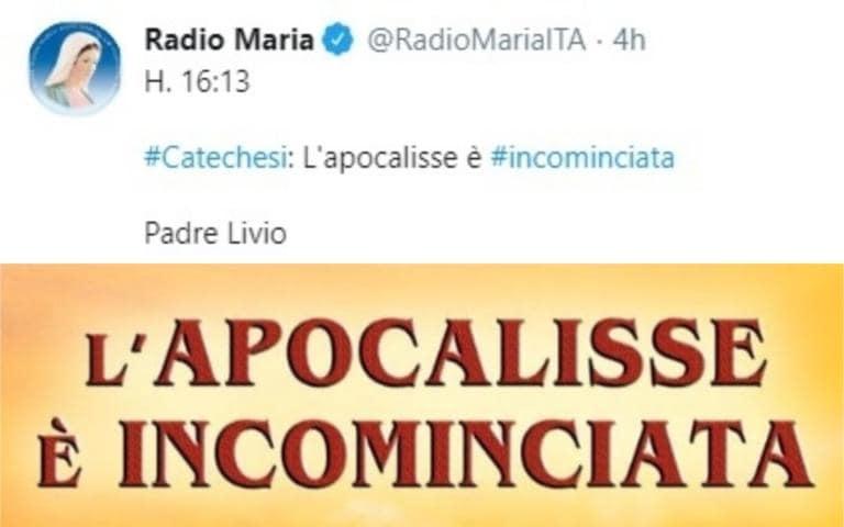 Radio Maria ci fa sapere che «l'apocalisse è cominciata». Ma