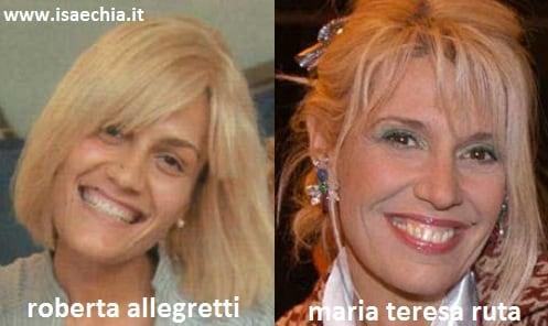 Somiglianza tra Roberta Allegretti e Maria Teresa Ruta