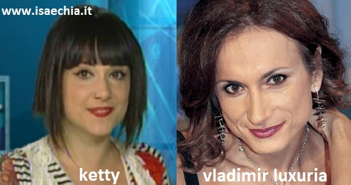 Somiglianza tra la tamarra Ketty e Vladimir Luxuria