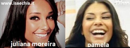 Somiglianza tra Pamela Pierini e Juliana Moreira
