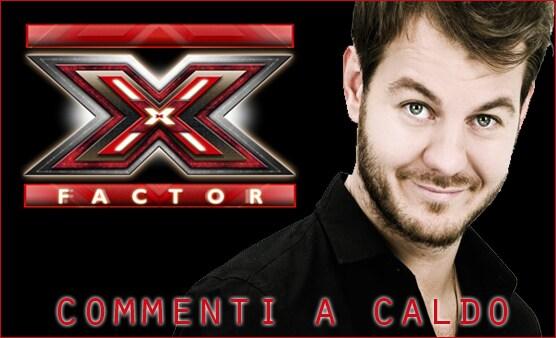 'X Factor': commenti a caldo