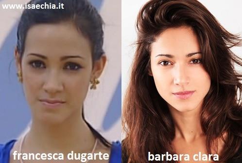 Somiglianza tra Francesca Dugarte e Barbara Clara