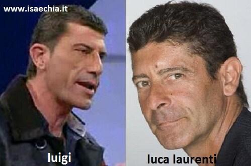 Somiglianza tra il cavaliere Luigi e Luca Laurenti