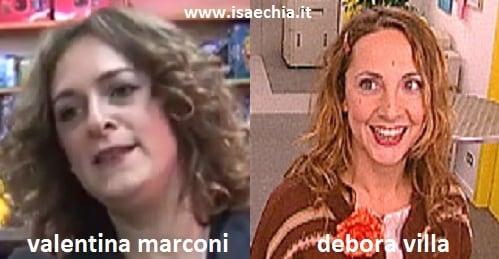 Somiglianza tra Valentina Marconi e Debora Villa