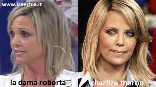 Somiglianza tra la dama Roberta e Charlize Theron