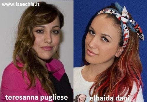 Somiglianza tra Teresanna Pugliese e Elhaida Dani