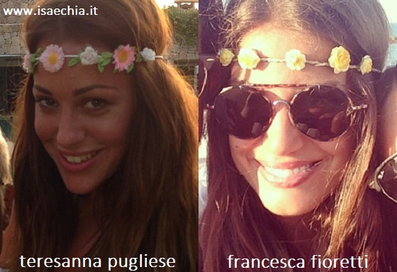 Somiglianza tra Teresanna Pugliese e Francesca Fioretti