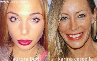Somiglianza tra Aurora Betti e Karina Cascella