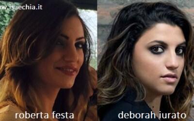 Somiglianza tra Roberta Festa e Deborah Iurato