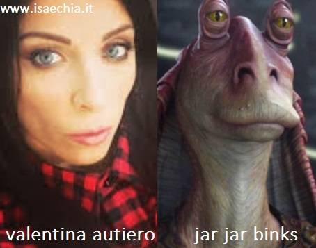 Somiglianza tra Valentina Autiero e Jar Jar Binks