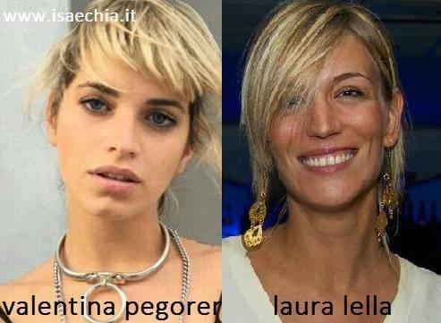 Somiglianza tra Valentina Pegorer e Laura Lella
