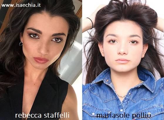 Somiglianza tra Rebecca Staffelli e Mariasole Pollio