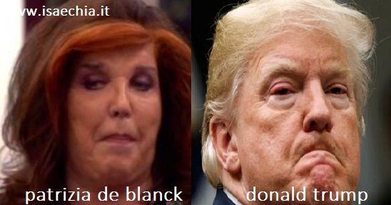 Somiglianza tra Patrizia De Blanck e Donald Trump
