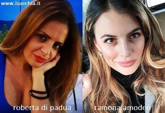 Somiglianza tra Roberta Di Padua e Ramona Amodeo