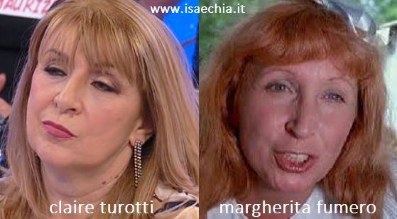 Somiglianza tra Claire Turotti e Margherita Fumero