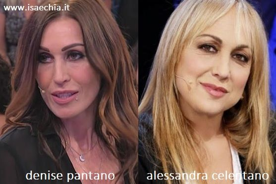 Somiglianza tra Denise Pantano e Alessandra Celentano