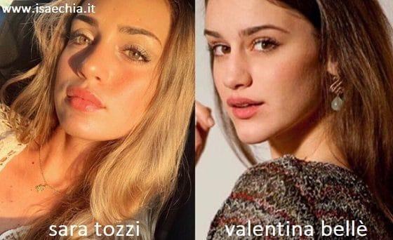 Somiglianza tra Sara Tozzi e Valentina Bellè
