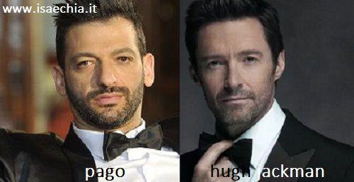 Somiglianza tra Pago e Hugh Jackman