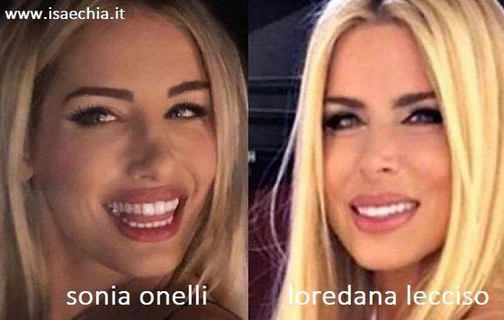 Somiglianza tra Sonia Onelli e Loredana Lecciso