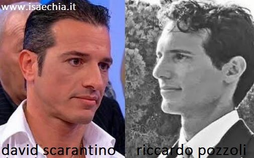 Somiglianza tra David Scarantino e Riccardo Pozzoli
