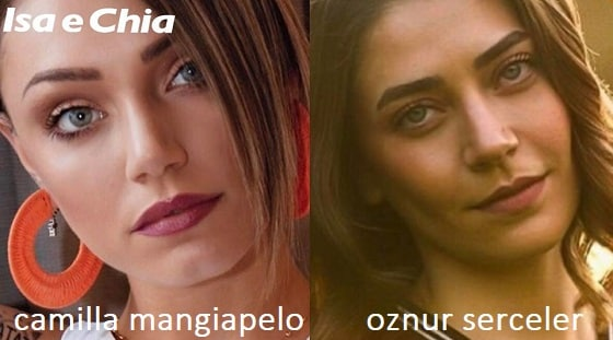 Somiglianza tra Camilla Mangiapelo e Oznur Serceler