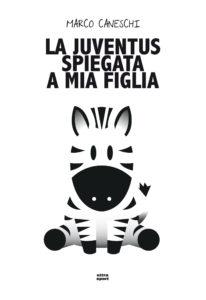 JUVE SPIEGATA A MIO FIGLIO_Layout 1