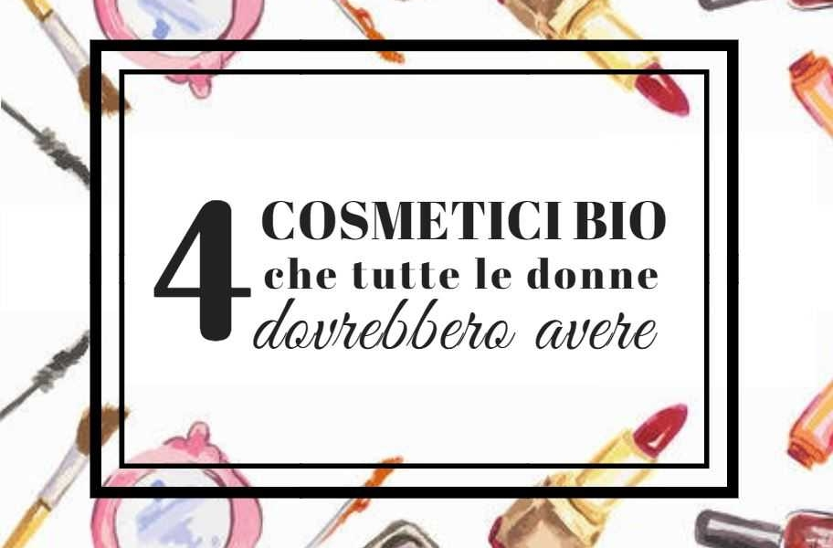 4 cosmetici bio - makeupdelight