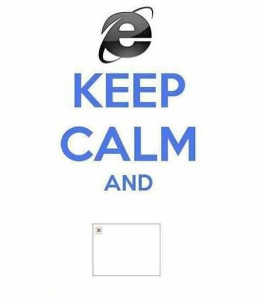 keep-calm-internet-explorer-fail-meme
