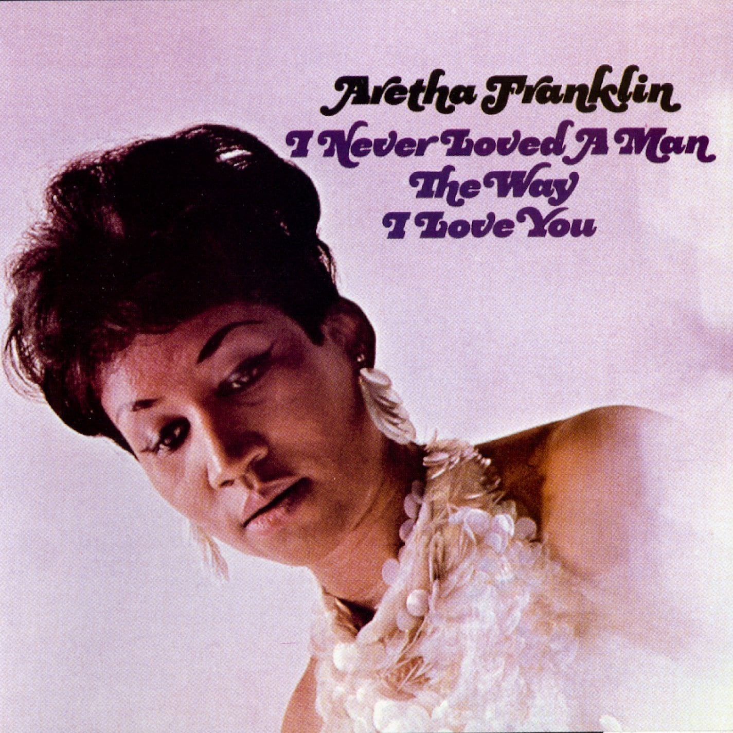 aretha franklin i never loved a man