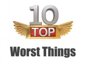 Top-10-Worst-Things-e1342695962115