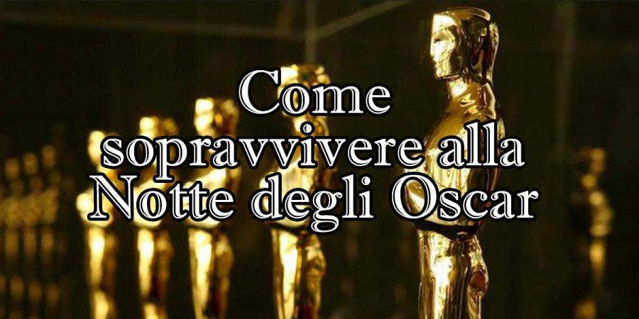 Come sopravvivere alla Notte degli Oscar