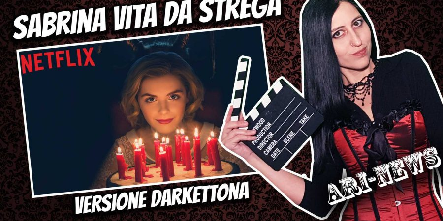 Sabrina - Vita da Strega   La Nuova Serie TV in Chiave Horror   #AriNews