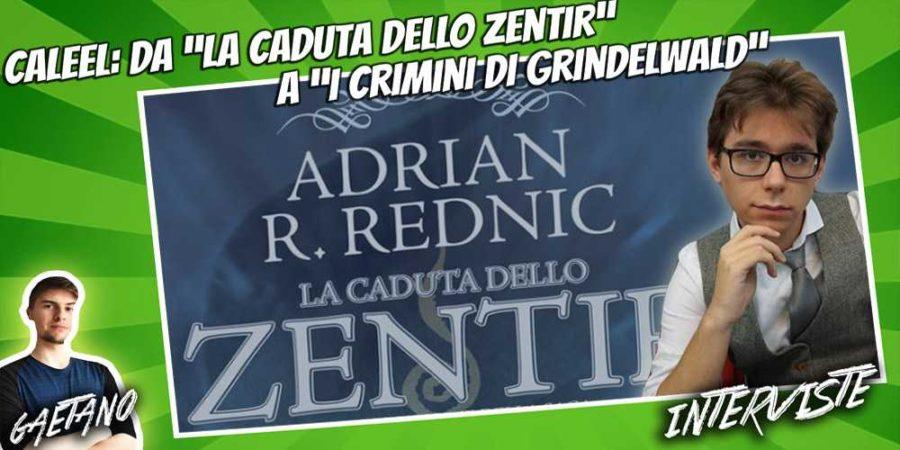 Adrian Rednic, La Caduta dello Zentir, I Rinnegati di Arest, Intervista Caleel