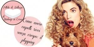 Come avere capelli ricci senza crespo: il plopping | WEGIRLS