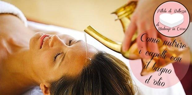 Come nutrire i capelli con il bagno d'olio