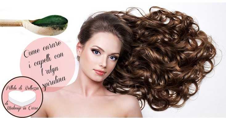 Come curare i capelli con l'alga spirulina