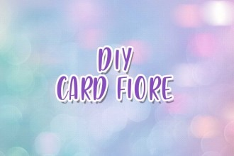 DIY CARD FIORE