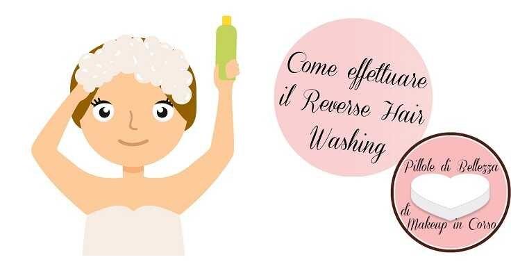 Come effettuare il Reverse Hair Washing