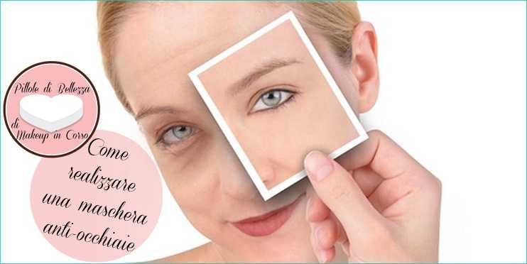 Come realizzare una maschera anti-occhiaie